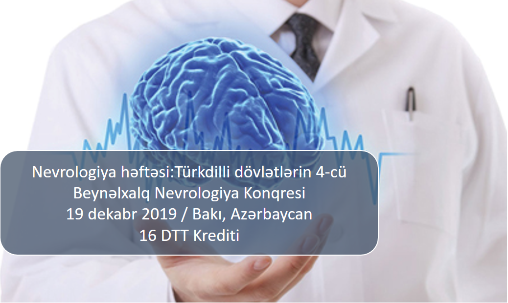 Neurology Week: 4th International Congress of Neurology of the Turkic speaking countries